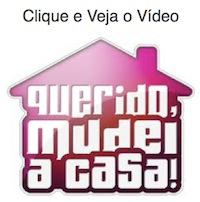 Querido Mudei a Casa Video